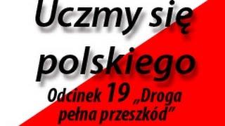 """Uczmy się polskiego (Учим польский язык) 19 """"Droga pełna przeszkód"""""""