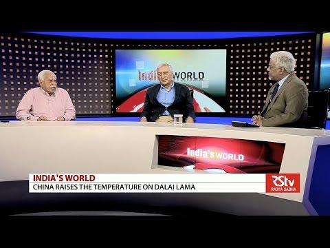 India's World - China raises the temperature on Dalai Lama