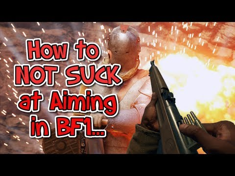 How to NOT SUCK at Aiming in BF1! - Battlefield 1 Settings Guide | Tips and Tricks