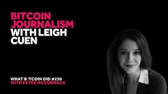 Bitcoin Journalism with Leigh Cuen