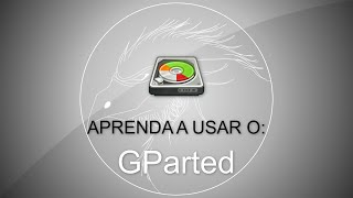 Crie, Edite e Exclua partições com o Gparted [Ubuntu, Debian, Fedora e OpenSUSE]