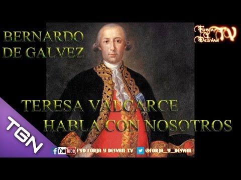 BERNARDO DE GALVEZ DE CAMINO AL CAPITOLIO. TERESA VALCARCE HABLA CON NOSOTROS