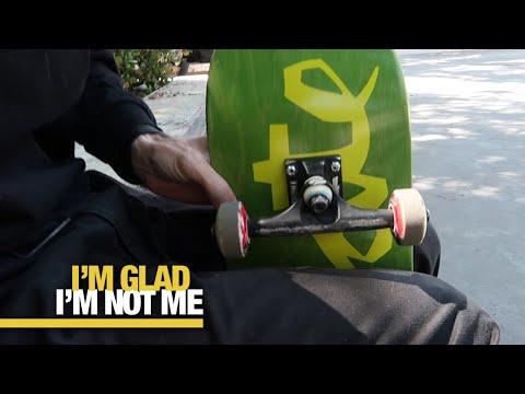 Your Trucks On Backwards  Im Glad Im Not Me #2