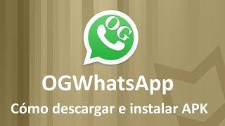 Cómo descargar e instalar OGWHATSAPP en Android (APK)