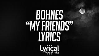 Bohnes My Friends Lyrics.mp3