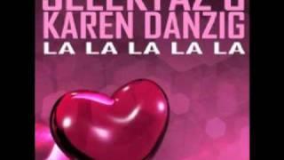 Sound Selektaz  and Karen Danzig - La La La La La