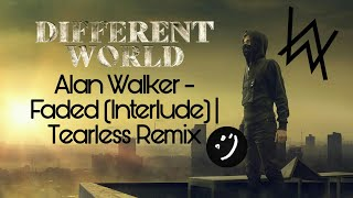 Alan Walker - Faded (Interlude - Tearless Remix) | TheResyx Extended Edition