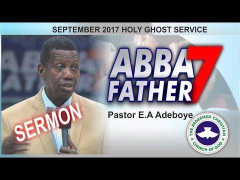 Pastor E.A Adeboye @ RCCG September 2017 HOLY GHOST SERVICE_ Abba Father 7