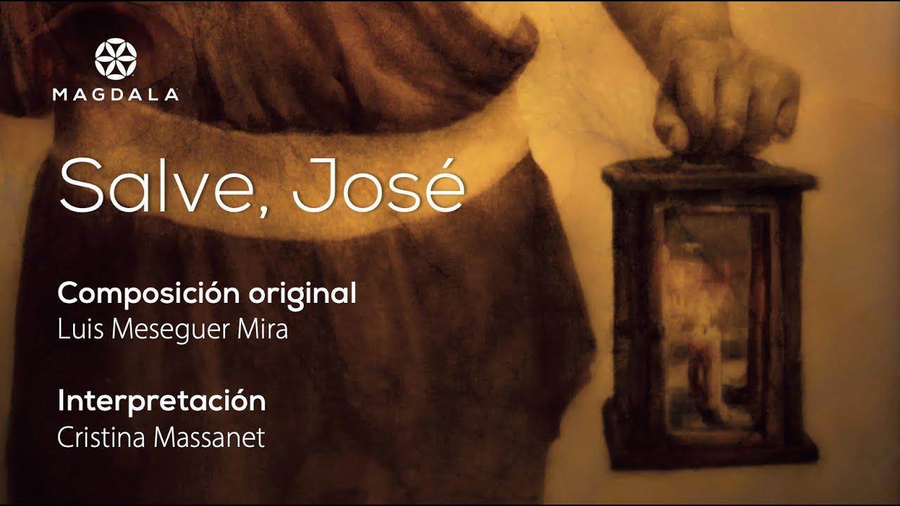 Salve, José / Hail, Joseph