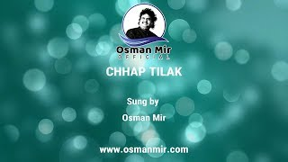 Chaap Tilak Sab Cheeni Re | Sufi Song | Osman Mir
