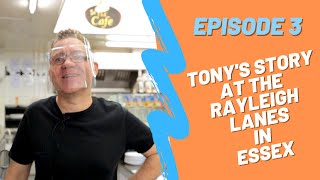 The Rayleigh Lanes Cafe - Meet Tony