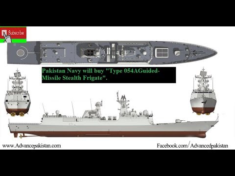 """Pakistan Navy will buy new """"  Type 054A Guided-Missile Stealth Frigate""""."""