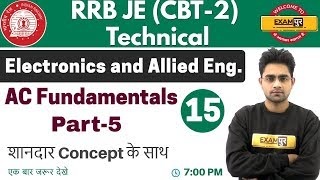 Class 15 ||#RRB JE (CBT -2 ) Technical || Electronics Eng. ||By Sameer Sir ||  AC Fundamentals