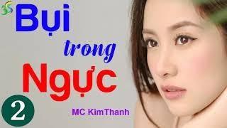 Giọng đọc Kim Thanh - Bụi Trong Tim - Truyện Ngắn Mới 2018