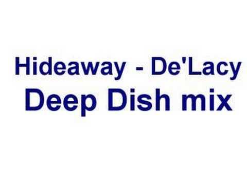 De'Lacy - Hideaway - Deep Dish 12