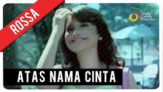 Video Rossa - Atas Nama Cinta (with Lyric) | VC Trinity download MP3, 3GP, MP4, WEBM, AVI, FLV Desember 2017