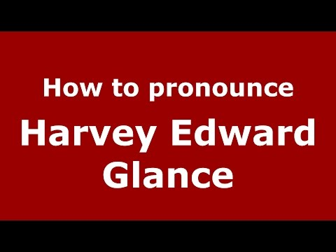 How to pronounce Harvey Edward Glance (American English/US)  - PronounceNames.com