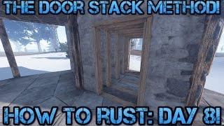 How To Rust: Day 8! | The Door Stack Method! (FIXED!)
