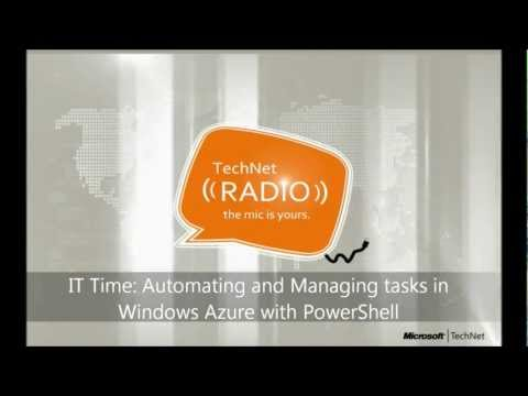 TechNet Radio: IT Time - Automating and Managing tasks in Windows Azure with PowerShell