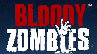 BLOODY ZOMBIES Official Game Overview (2017)