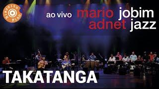 Takatanga (Jobim Jazz ao Vivo)