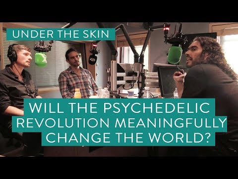 Will The Psychedelic Revolution Meaningfully Change The World? | Under The Skin with Russell Brand