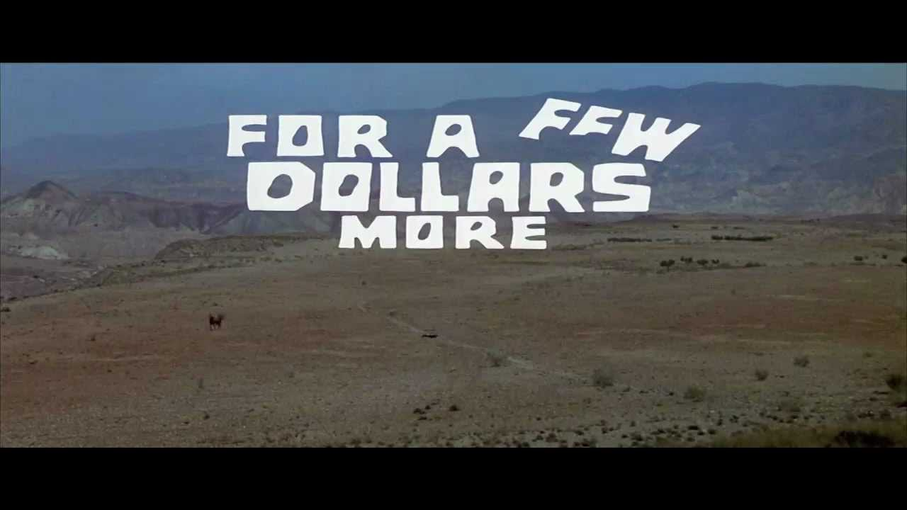 For a few dollars more 1965 title sequence youtube for More com