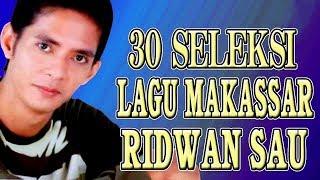 Ridwan Sau - 30 Lagu Makassar Pilihan