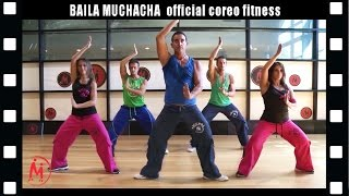 Baila Muchacha - Official Coreo Fitness 2015