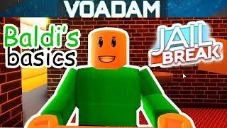 Baldi Breaks Out of Prison! (Baldi Plays Roblox Jailbreak) VOAdam as Baldi!