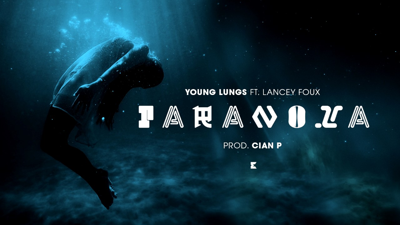 Young Lungs ft. Lancey Foux – Paranoia (prod. Cian P)