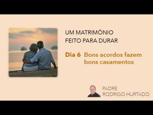 Dia 6 - Bons acordos fazem bons casamentos