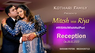 #Mitesh & Riya#Reception#Promo#Kothari Family#RishkiWishHuiPuri#Shivam Fotos