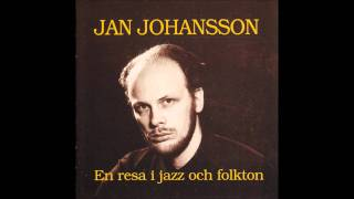 Jan Johansson - En resa i jazz & folkton- I Fjol SÅ Gick Jag Med Herrarna I Hagen