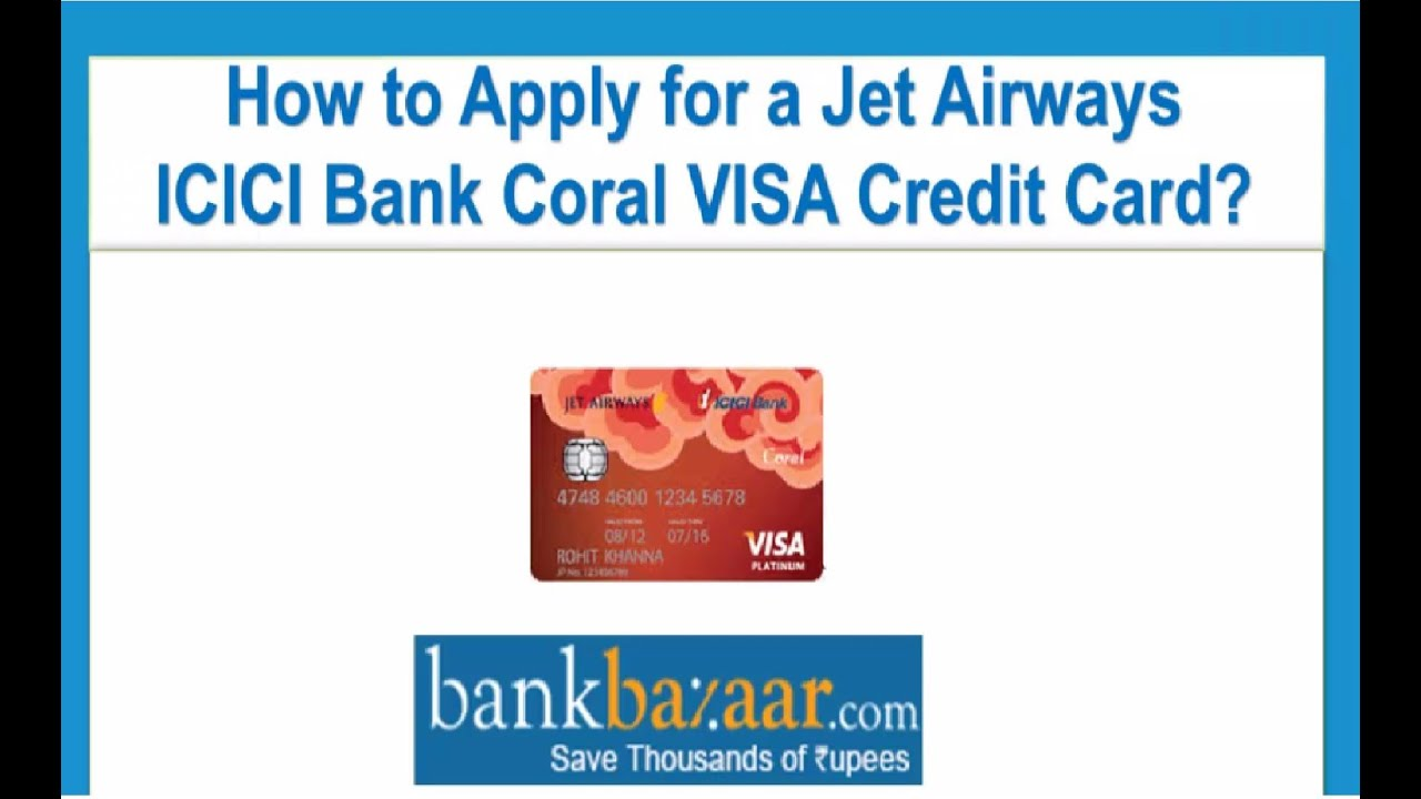 how to apply for a jet airways icici bank coral visa credit card youtube. Black Bedroom Furniture Sets. Home Design Ideas