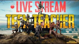 PUBG Mobile | SUNSHINE WITH NEWSTAR - Tỏa sáng cùng NEWSTAR cùng Thầy TEEN ||TEEN TEACHER