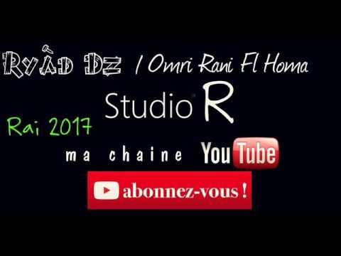Cheb Samir 2017 Omri Rani F2l Homa Exclu Rai Djdid 2017 By Ryàd DZ
