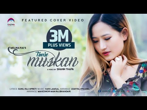 Timro Muskan  | Melina Rai |  Latest Nepali Song 2017