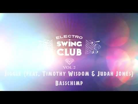 Electro Swing Club Vol 2 - Jiggle feat. Timothy Wisdom & Judah Jones - Basschimp