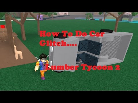 How To Do Car Glitch And Can Get A Palm Wood Lumber Tycoon 2