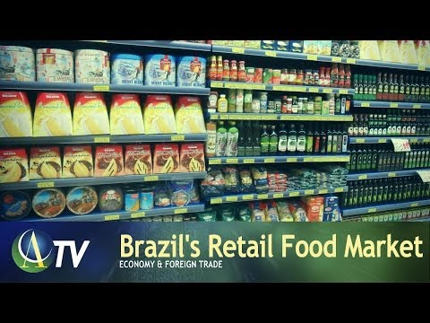 Brazil's Retail Food Market | Economy & Foreign Trade