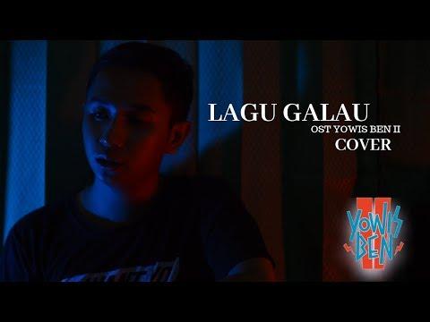LAGU GALAU - OST YOWIS BEN 2 (Cover)