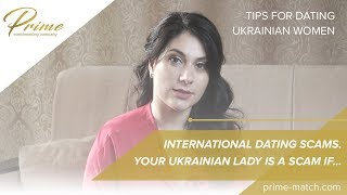 International dating scams. Your Ukrainian lady is a scam if…