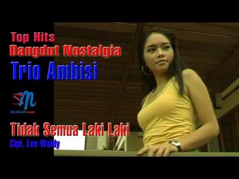 Trio Ambisi - Tidak Semua Laki-Laki (Official Music Video)