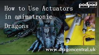 How to use Actuators in animatronic dragons : Short version
