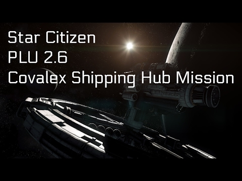 Star Citizen - Covalex Shipping Hub Mission