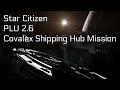 Star Citizen - Covalex Shipping Hub Mission