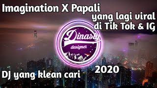 🎶DJ Imagination X Papali🎶|| TIK TOK VIRAL 2020 || NEW REMIX