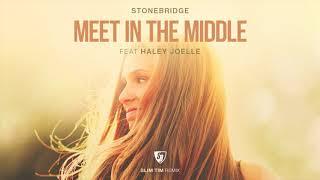 StoneBridge ft Haley Joelle - Meet In The Middle (Slim Tim Remix)