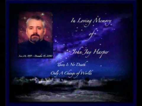 There Is Only Love...A video in memory of John Jay Harper